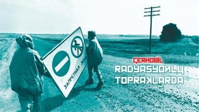 Çernobil Radyasyonlu Topraklarda - Sayı 236