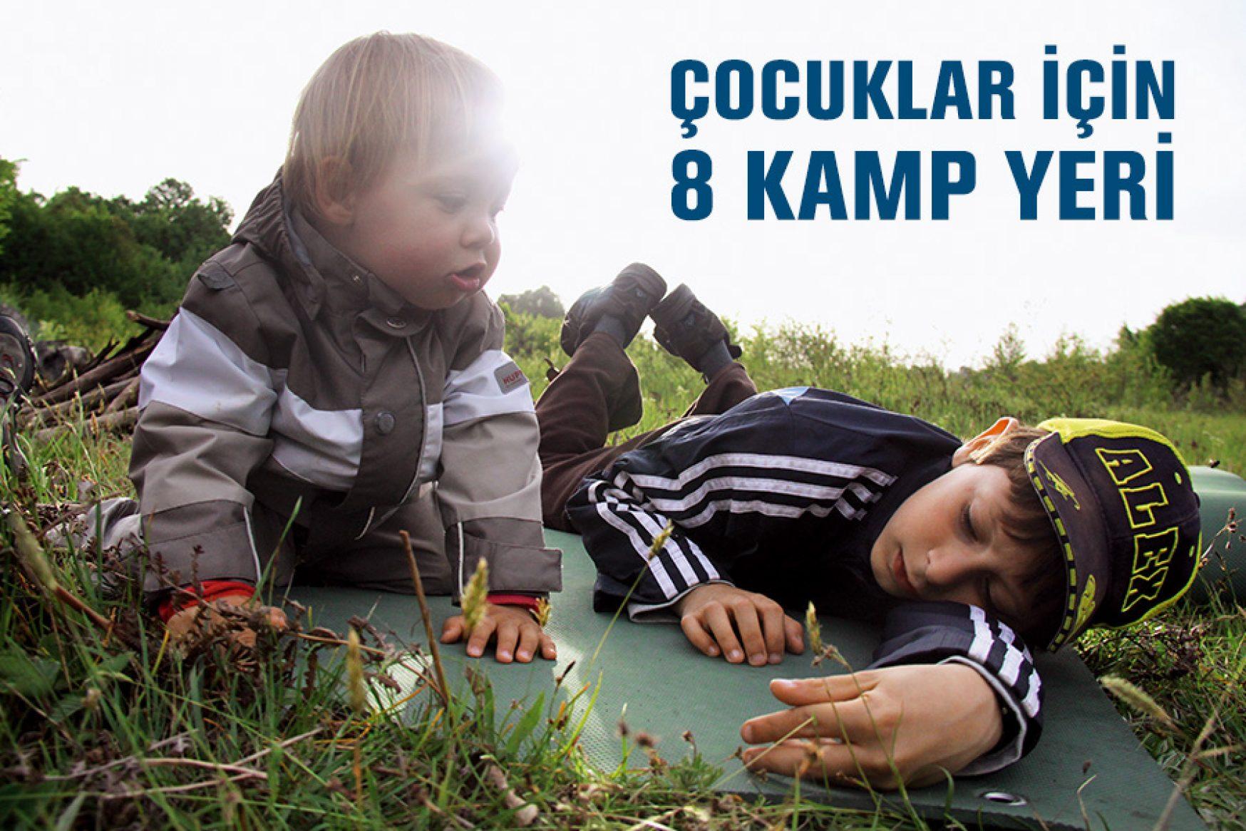 Çocuklar İçin 8 Kamp Yeri