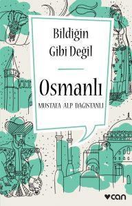 bildigin_gibi_degil_osmanli | Atlas |