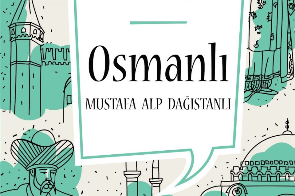 Bilmediğimiz Osmanlı