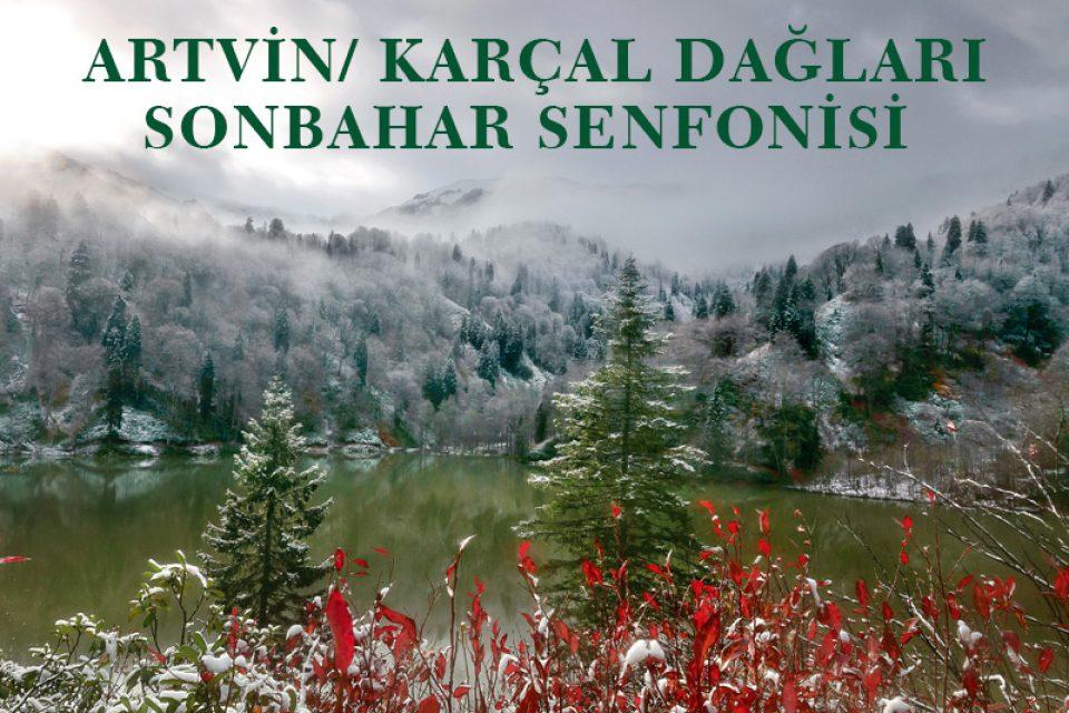 ARTVİN/ KARÇAL DAĞLARI: SONBAHAR SENFONİSİ