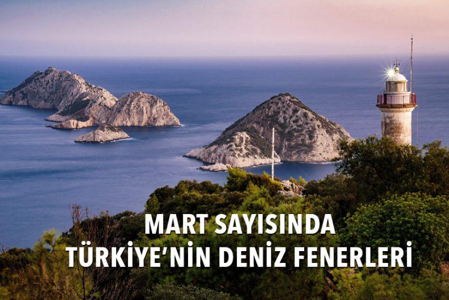 MART SAYISINDA TÜRKİYE'NİN DENİZ FENERLERİ