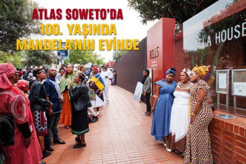 ATLAS SOWETO'DA: 100. YAŞINDA MANDELA'NIN EVİNDE