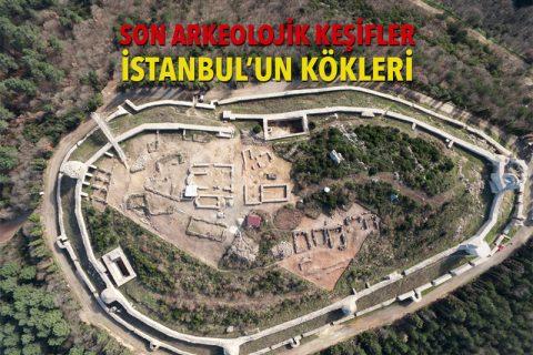 SON ARKEOLOJİK KEŞİFLER: İSTANBUL'UN KÖKLERİ
