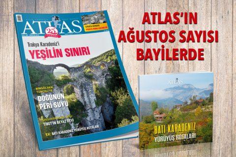 ATLAS'IN AĞUSTOS SAYISI BAYİLERDE