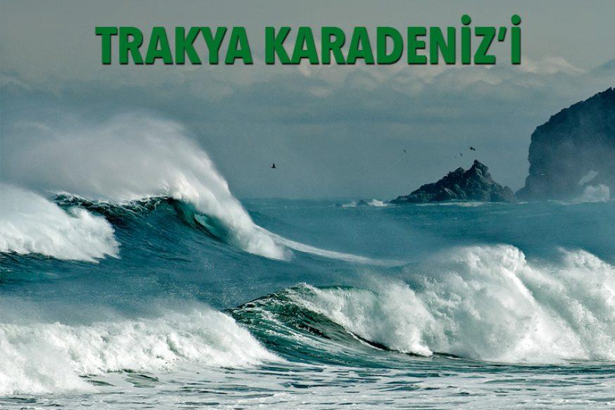 TRAKYA KARADENİZ'İ