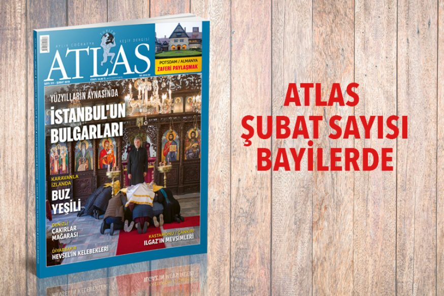 ATLAS'IN ŞUBAT SAYISI BAYİLERDE