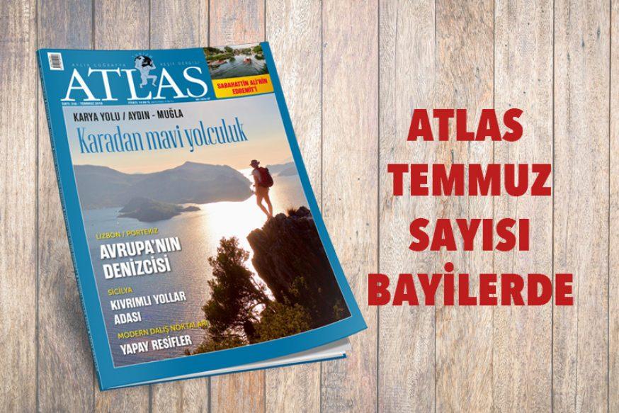 ATLAS'IN TEMMUZ SAYISI BAYİLERDE