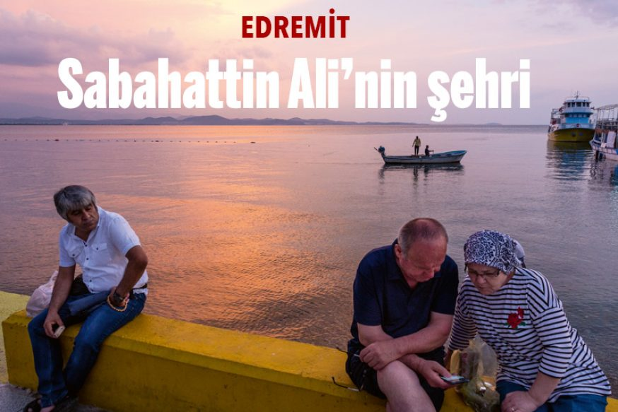 SABAHATTİN ALİ'NİN EDREMİT'İ