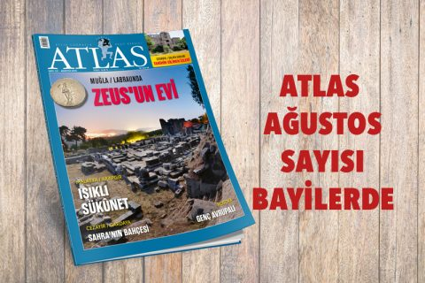 ATLAS'IN AĞUSTOS SAYISI